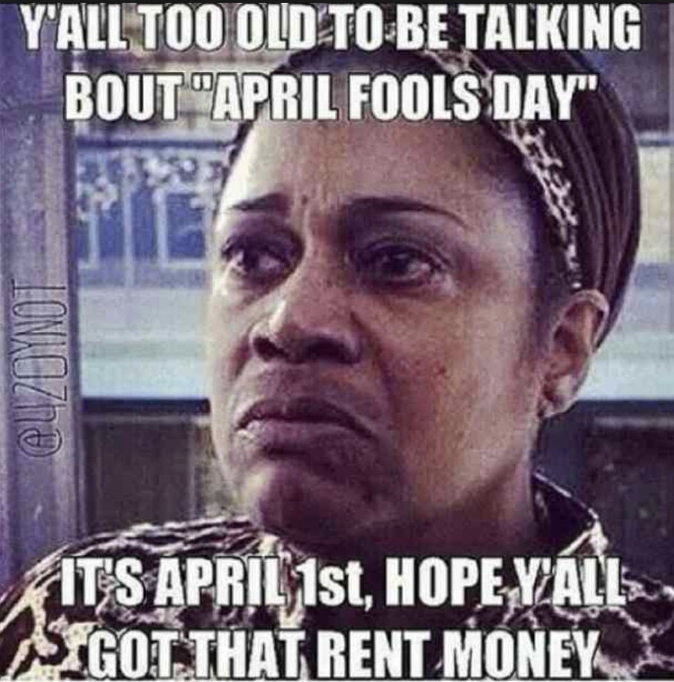 april fools day memes - rent is due april 1
