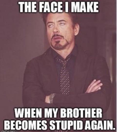 brother becomes stupid