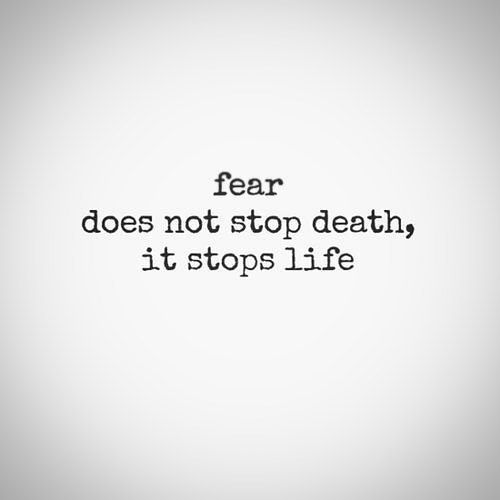 fear does not stop death