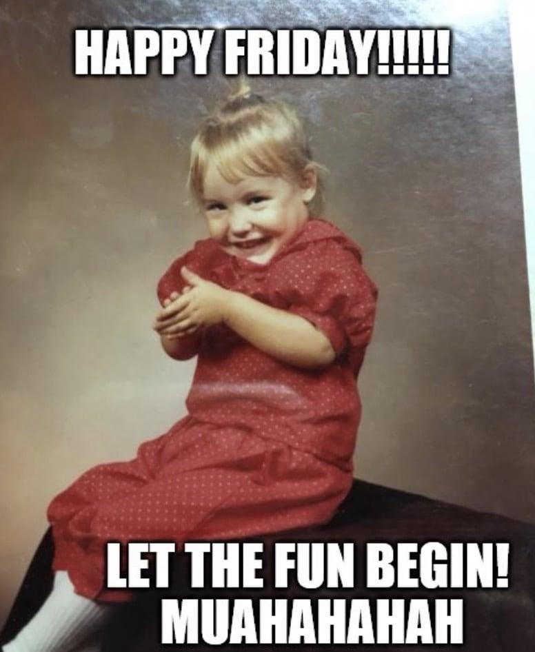 fun begin happy friday meme
