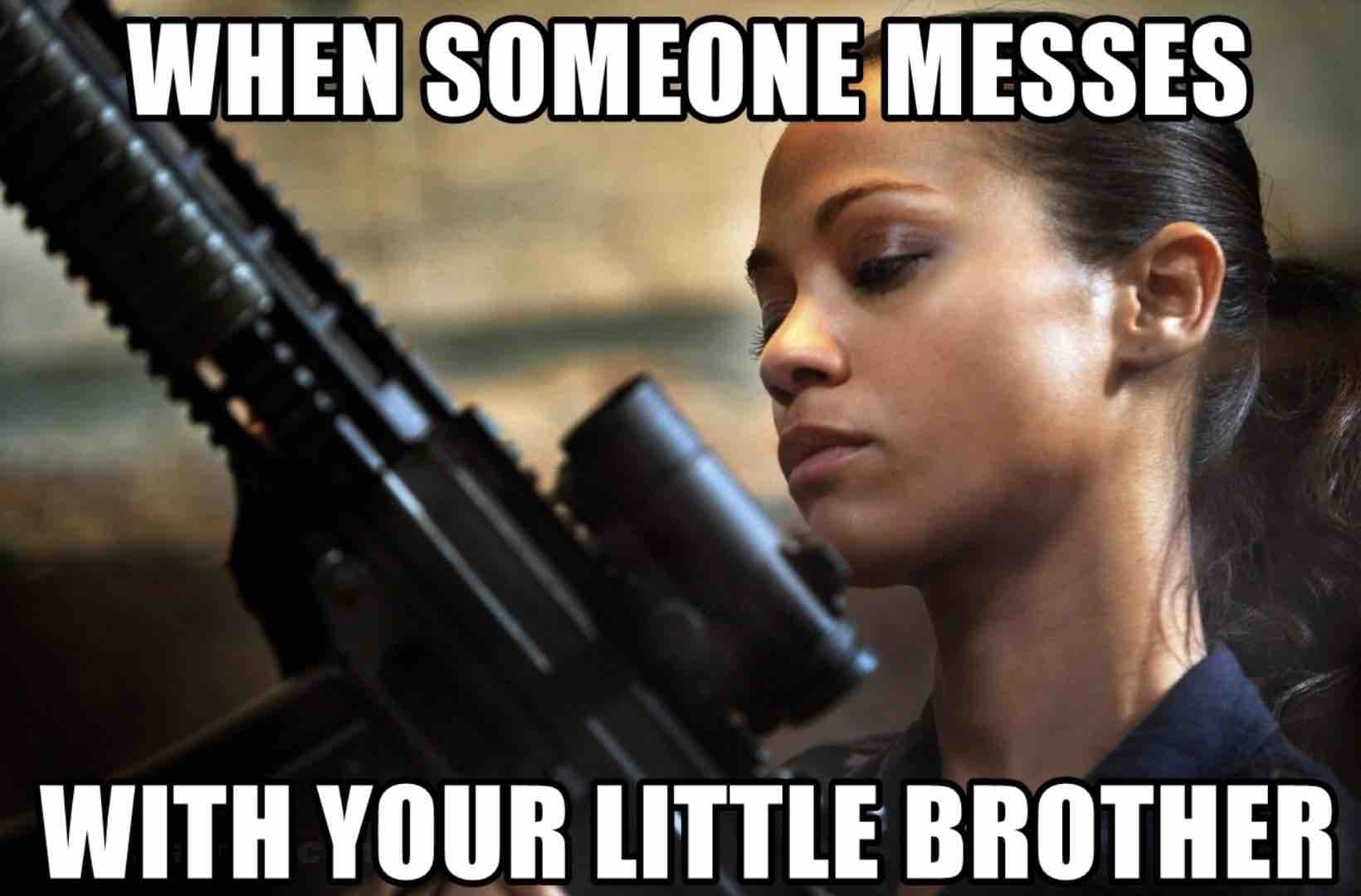 mess with my little brother