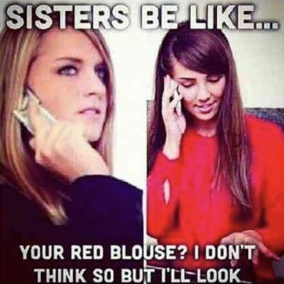 sisters be like