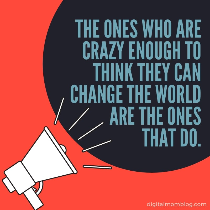 the ones who are crazy enough to think they can change the world are the ones that do. Change Quotes