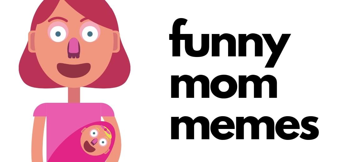 Meme About Moms