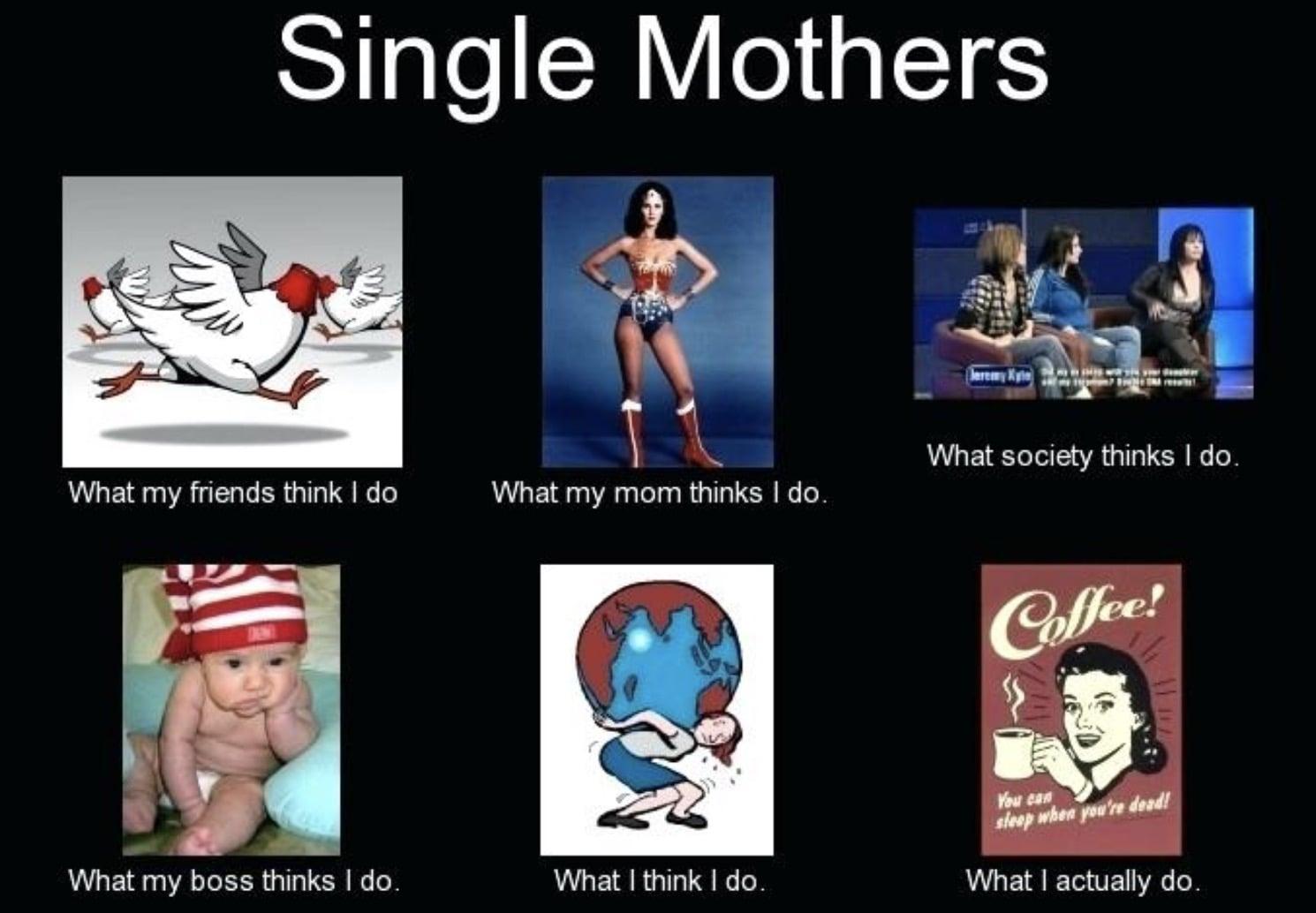 single moms be like