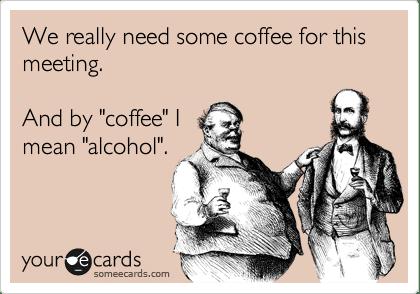 alcohol at meetings meme