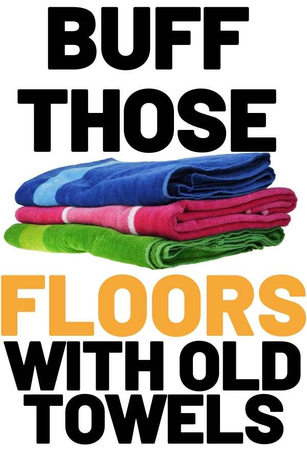 buff laminate floors with old towels