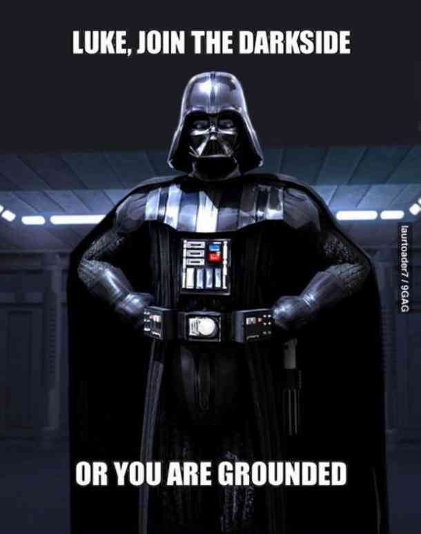 Luke, join the darkside or you are grounded. dad meme starwars memes