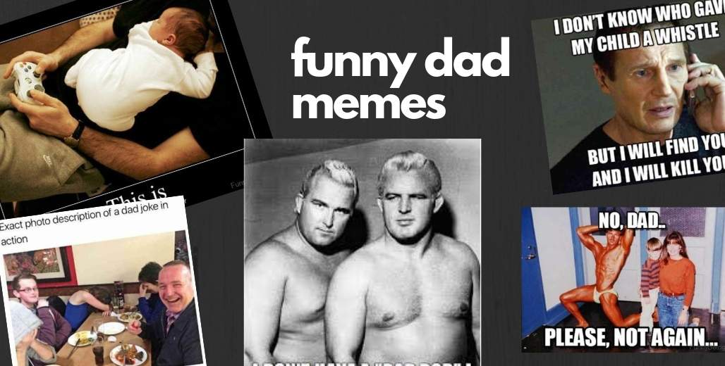 round up of the best funny dad memes