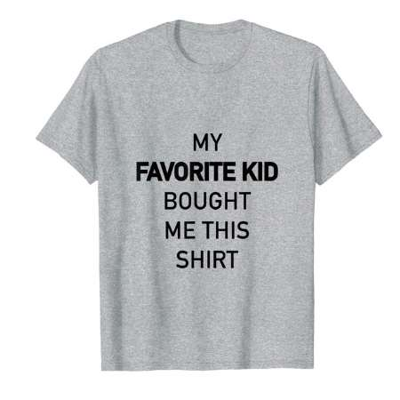 favorite kid shirt - funny dad shirt - best fathers day gift