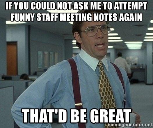 funny staff meeting meme