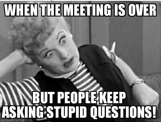 stupid questions meeting meme