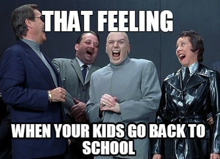that feeling when your kids go back to school