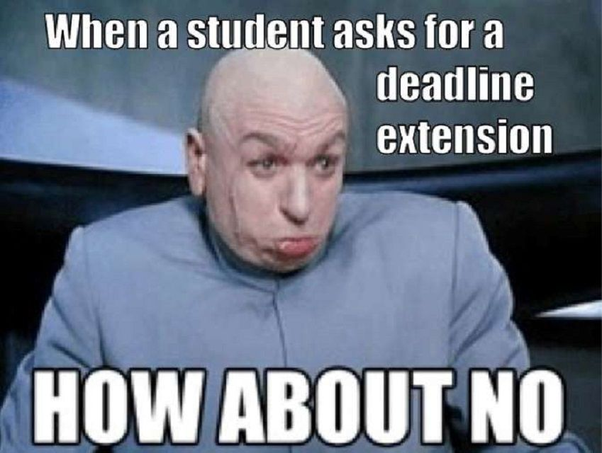 when a student asks for an extension – dr evil teacher meme