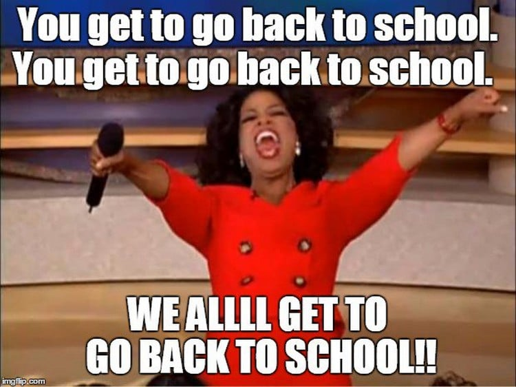 you get to go back to school meme oprah
