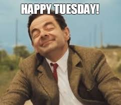 mr bean says happy tuesday meme