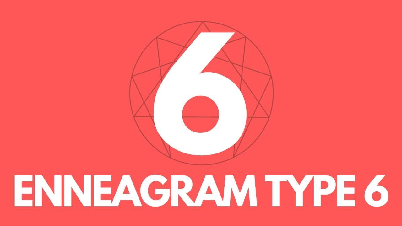 Guide to Enneagram Type6