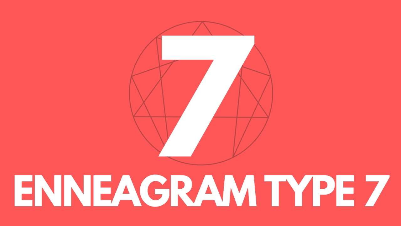 Guide to Enneagram Type7