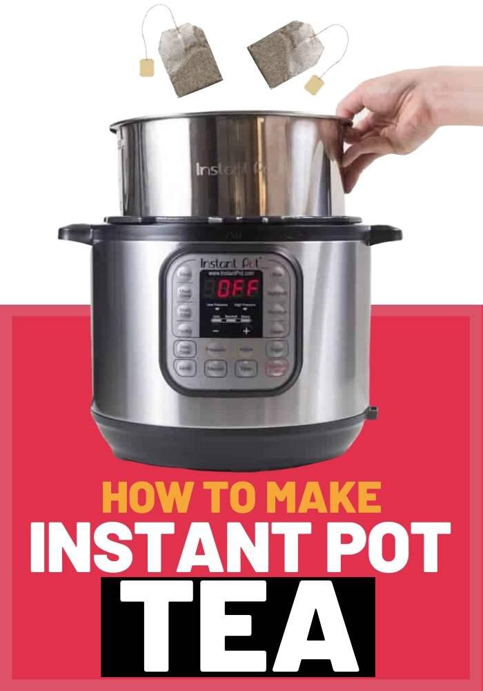 HOW TO MAKE INSTANT POT TEA recipe