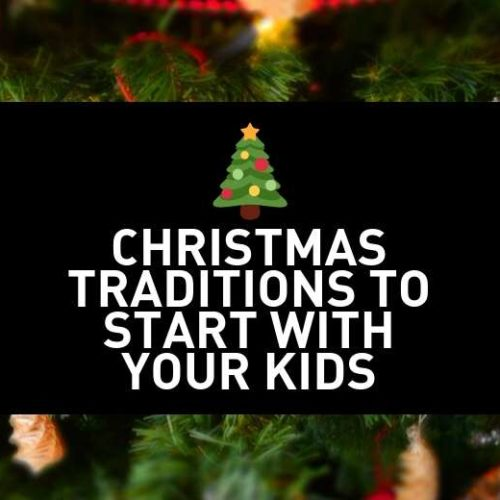 25+ Family Christmas Traditions to Start With Your Child