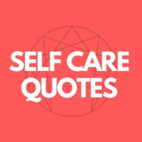 Self Care Quotes Related to the Enneagram