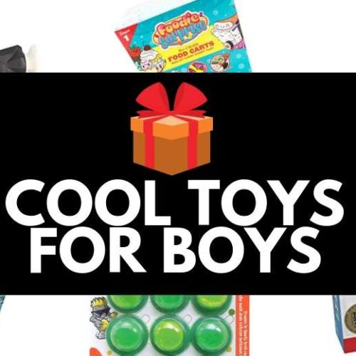 Cool Toys for Boys – Awesome Boy Gift Ideas for Ages 6-15