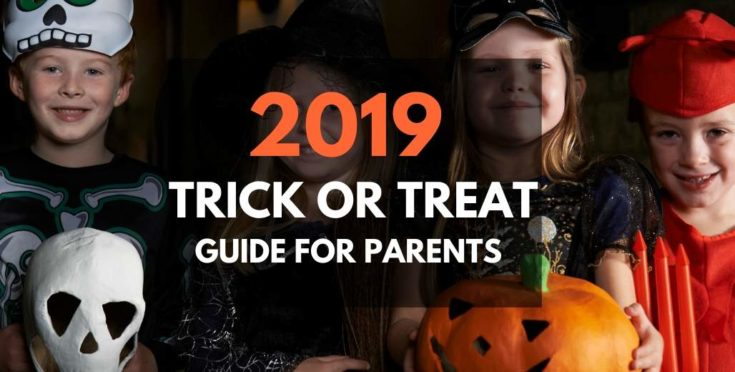 2019 Trick or Treat Guide for Parents - Everything You Need to Know About Halloween with Kids