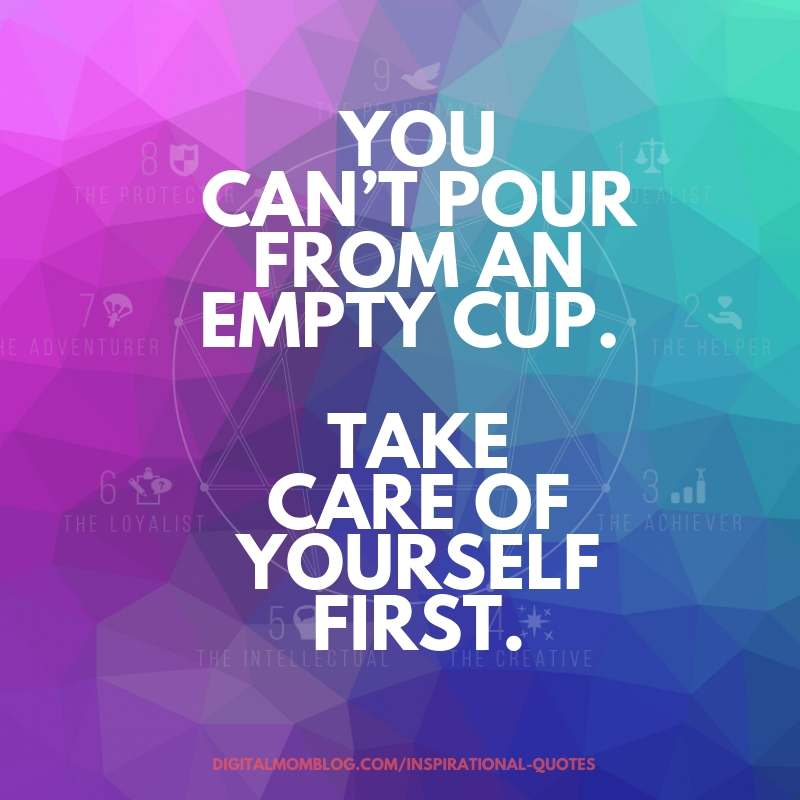 you cant pour from an empty cup – self care quotes