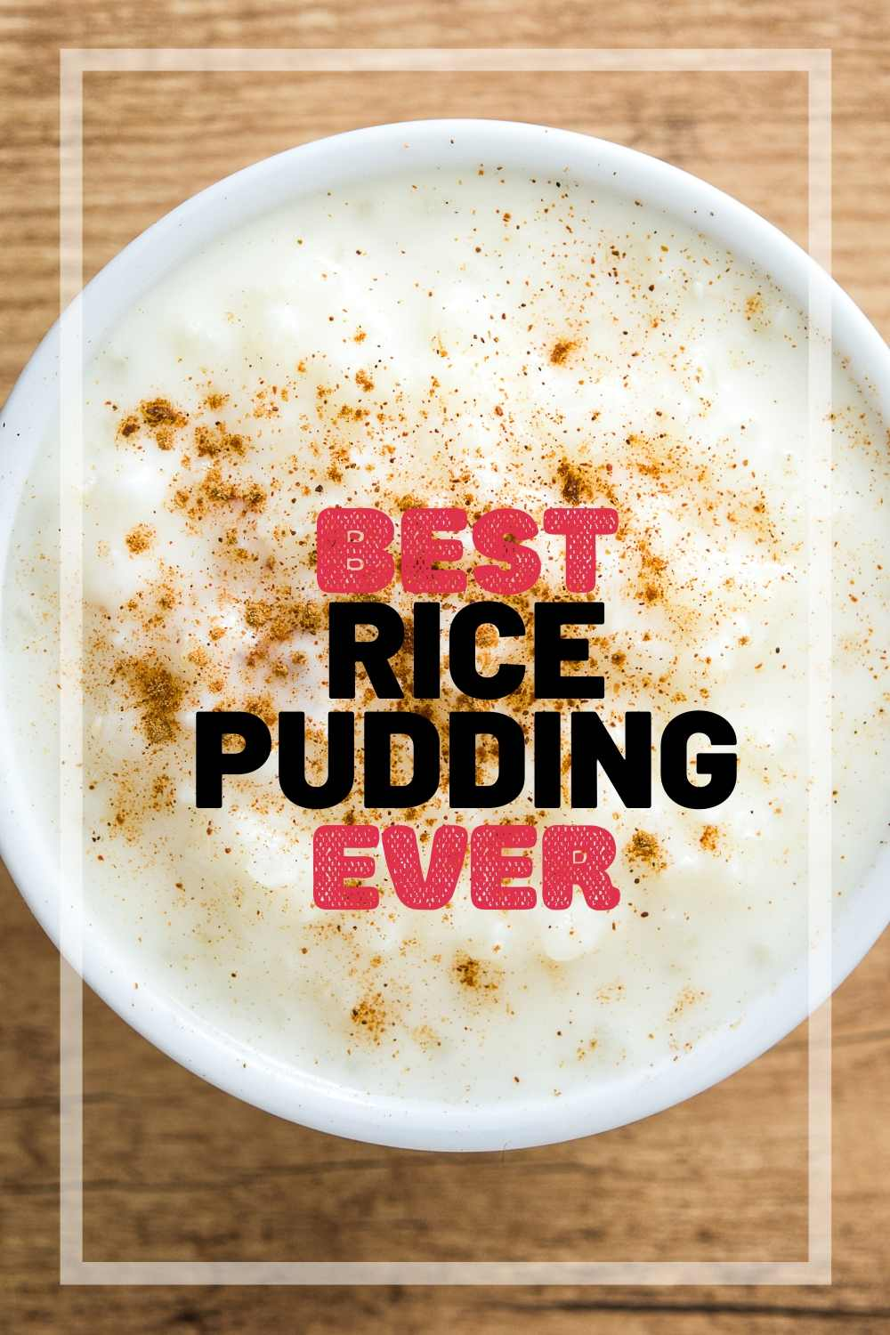 BEST RICE PUDDING ever