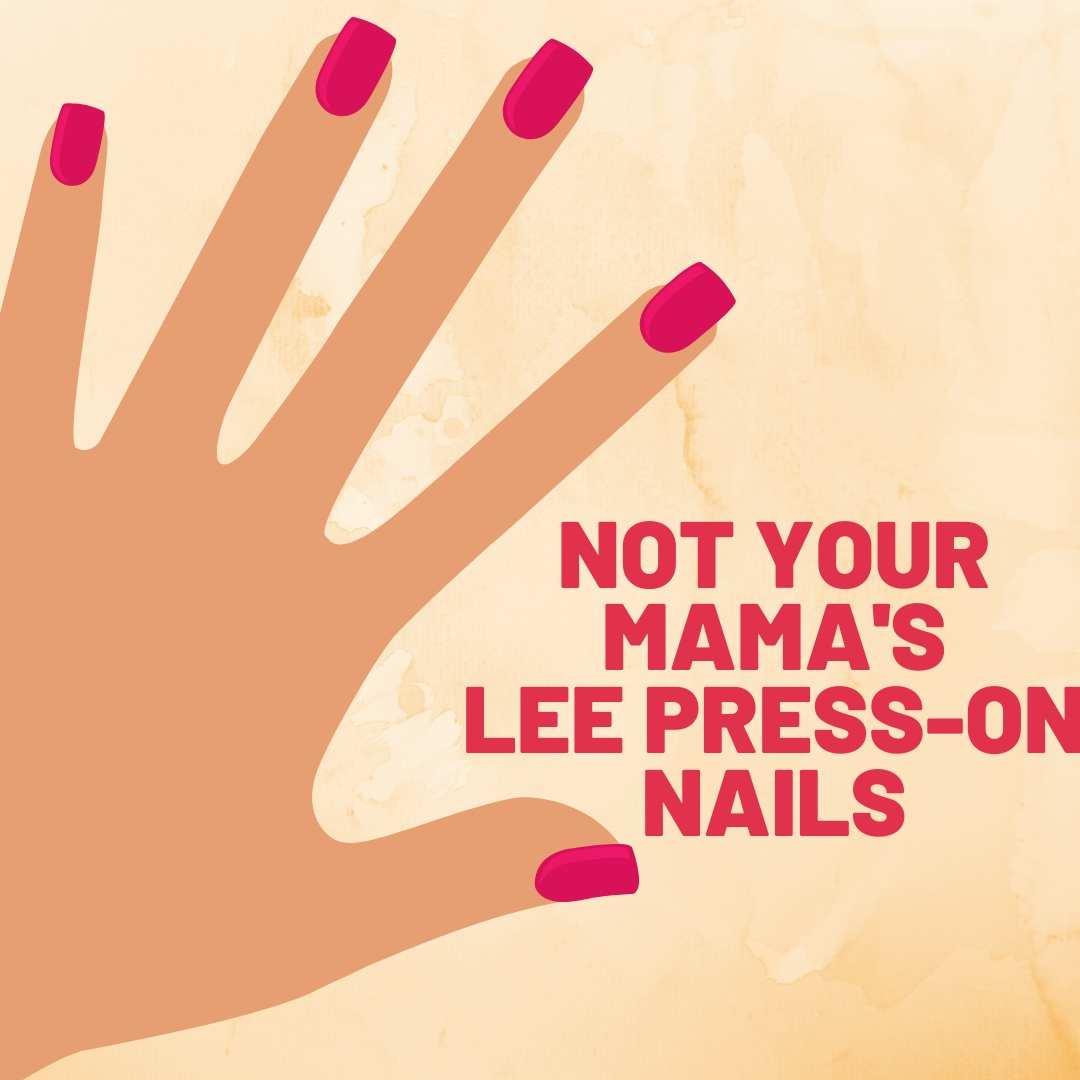 not lee press on nails new fake nails meme