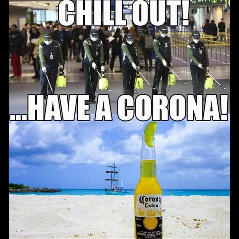 chill out have a corona meme