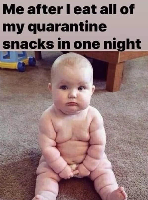 After I eat all of my Coronavirus quarantine snacks in one night.  Quarantine meme about snacks