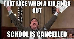 when kids finds out school is cancelled meme