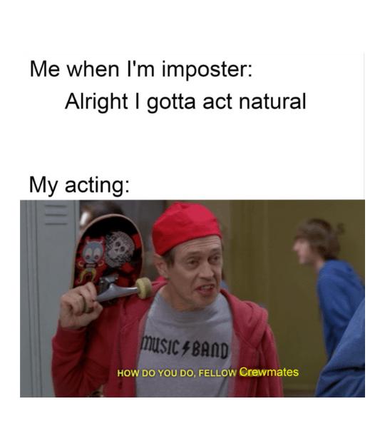 acting natural impostor meme