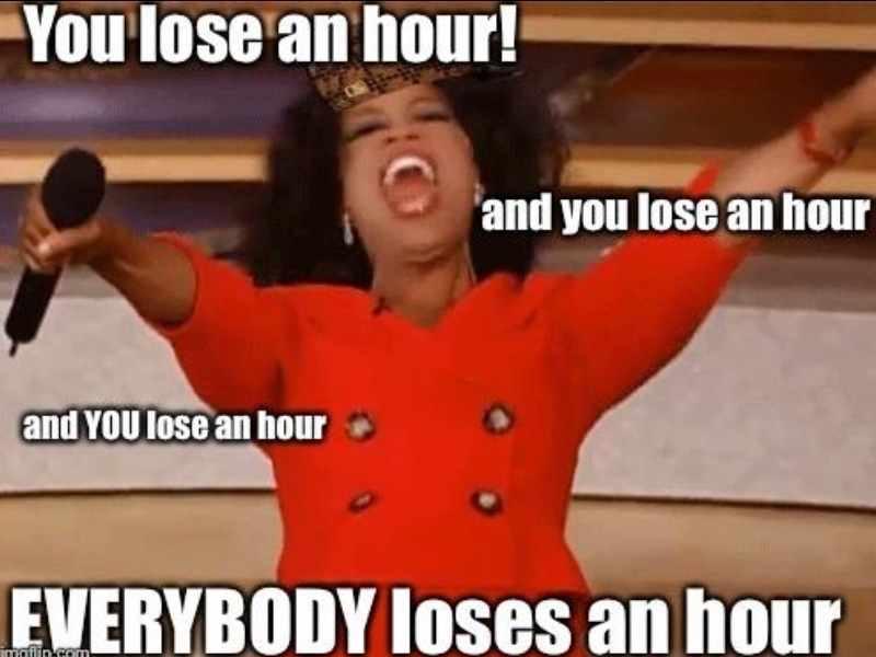 lose an hour meme daylight savings time
