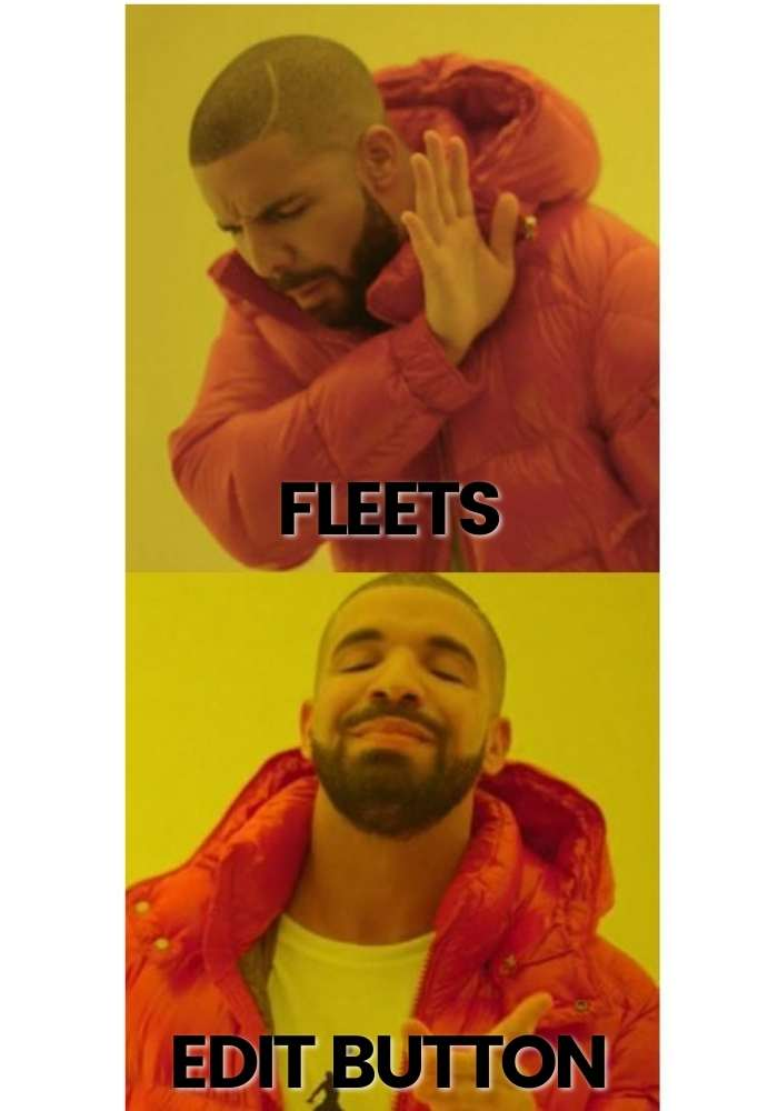 TWITTER edit button meme fleets