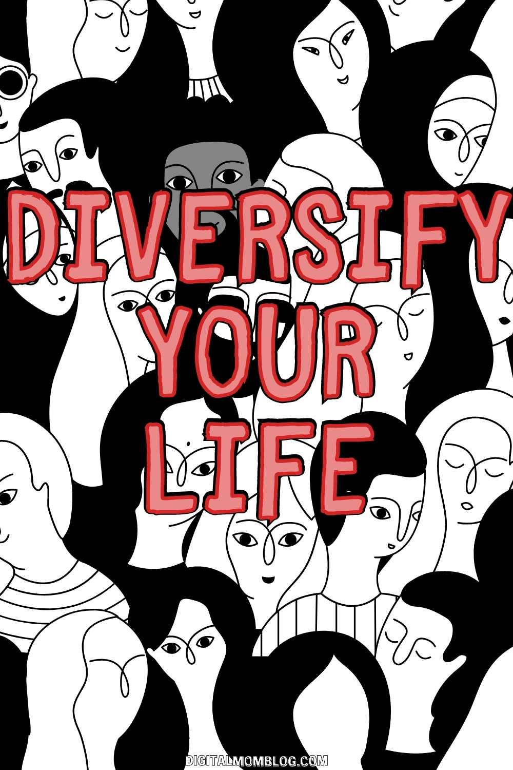 Diversify Your Life - Diversity Quote for finding your people