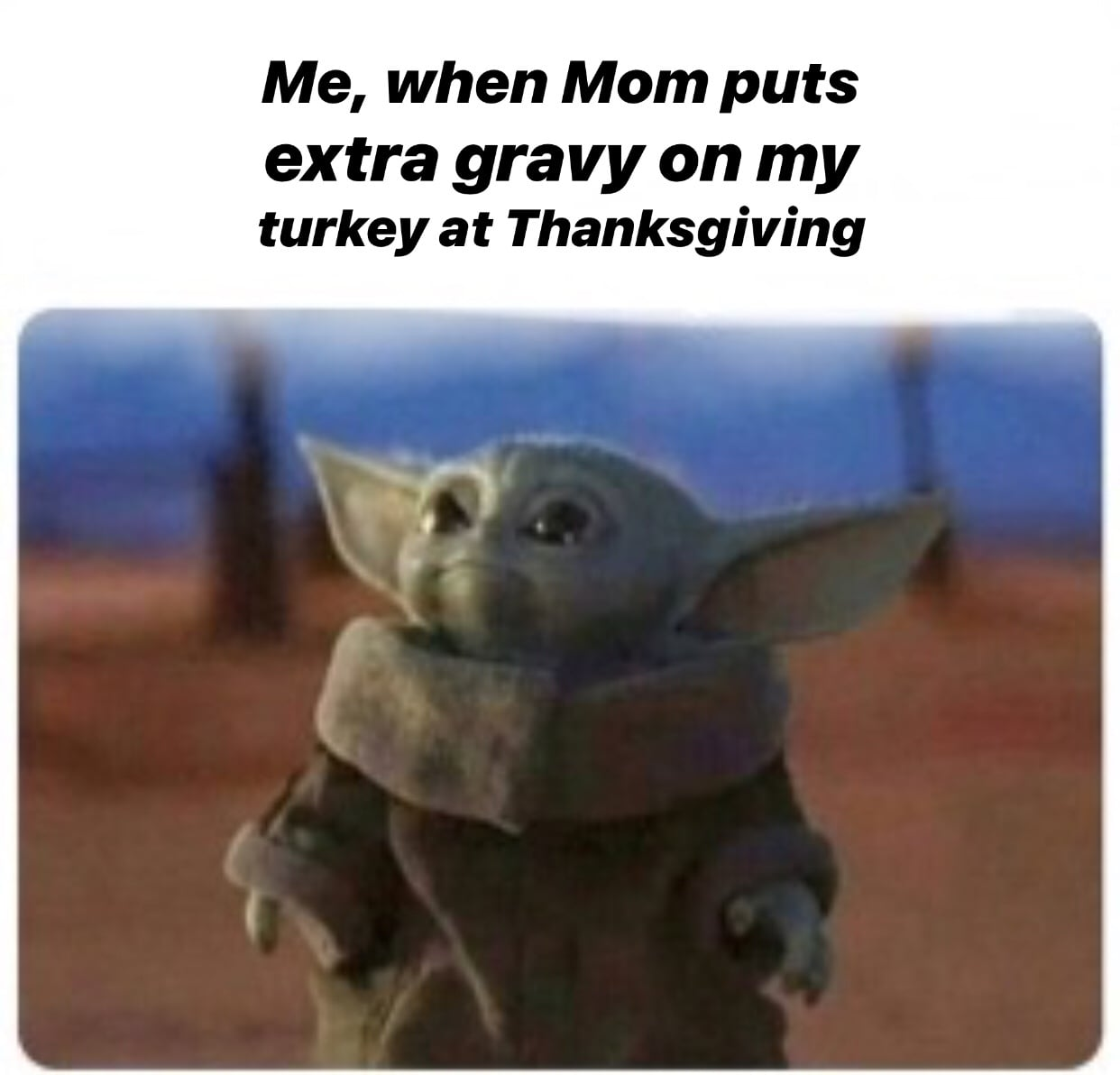 extra gravy baby yoda meme