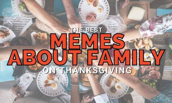 15+ Thanksgiving Family Memes Because You Have to Laugh