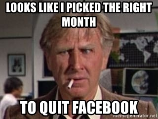 Good Month to Quitting Facebook memes
