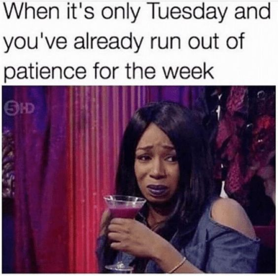 When its only Tuesday Meme