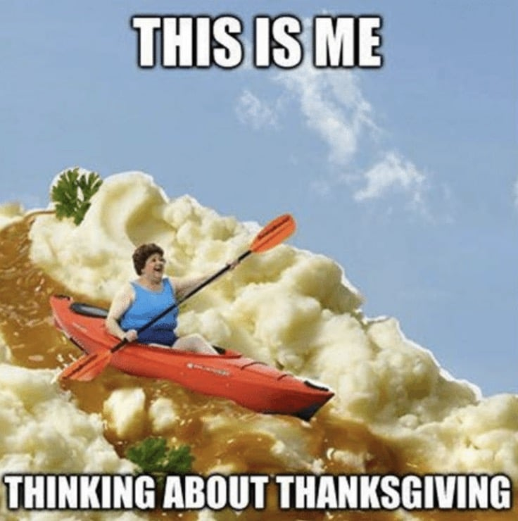 Funny Thanksgiving Meme about Thanksgiving Dinner Gravy and Mashed Potatoes