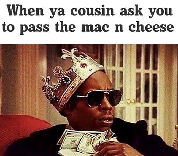 pass the mac and cheese thanksgiving meme
