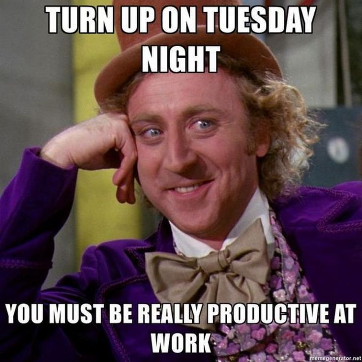 Turn Up Meme about Tuesday Night