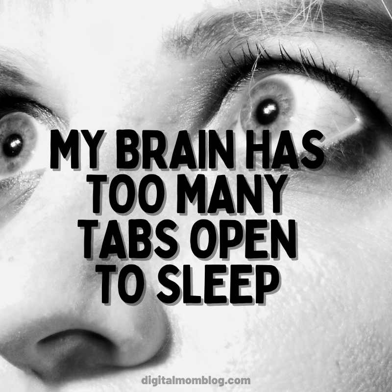 My brain has too many tabs open to sleep - cant go to sleep meme brain sleep meme