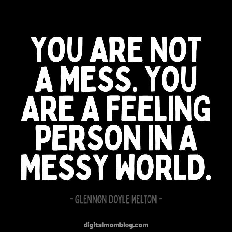You Are Not a Mess Quote Glennon Doyle Melton - Inspiration - Self Care - Love Yourself - Messy World