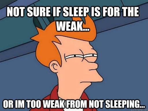 sleep is for the weak meme