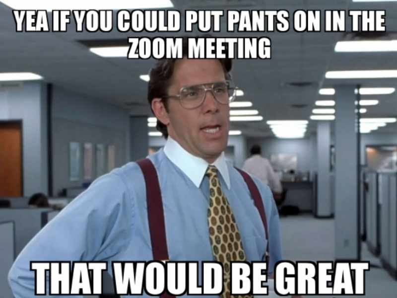 pants on zoom meeting meme