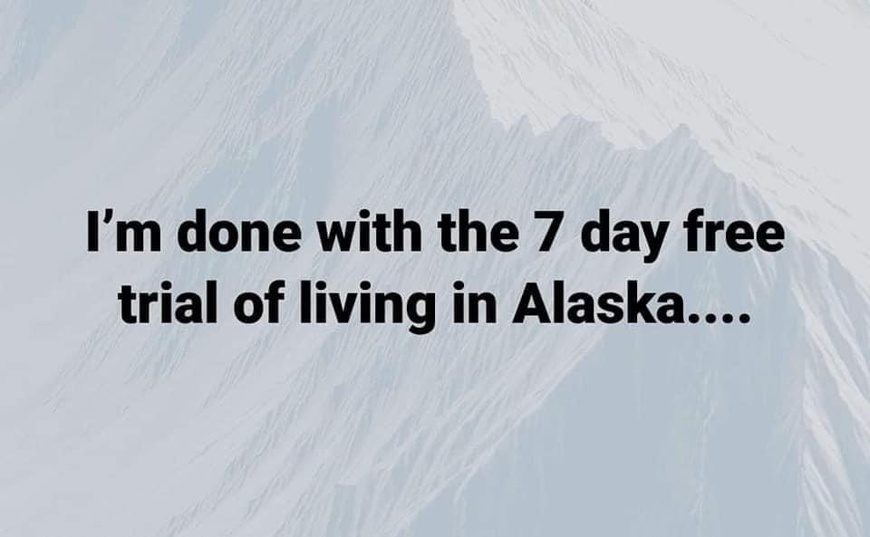 trial of living in alaska meme