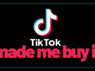 TIKtok made me buy it